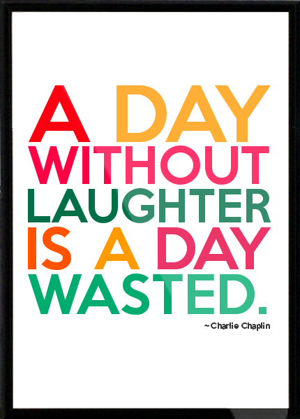 Charlie-Chaplin-A-day-without-laughter-is-a-day-wasted-Framed-Quote-446.png
