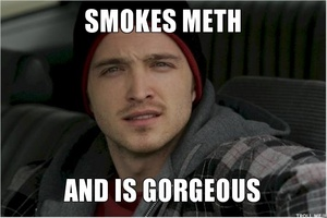 smokes-meth-and-is-gorgeous.jpg