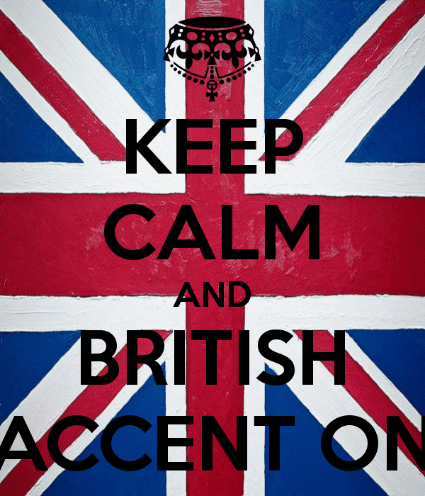 keep-calm-and-british-accent-on.png